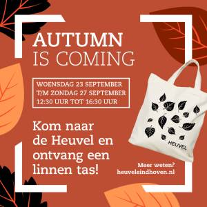 AUTUMN IS COMING @ HEUVEL EINDHOVEN